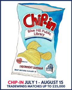 Chip-In at Tradewinds and support the Blue Hill Public Library